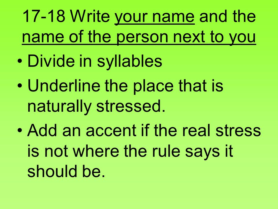 17-18 Write your name and the name of the person next to you
