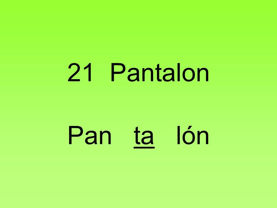 21 Pantalon Pan ta lón