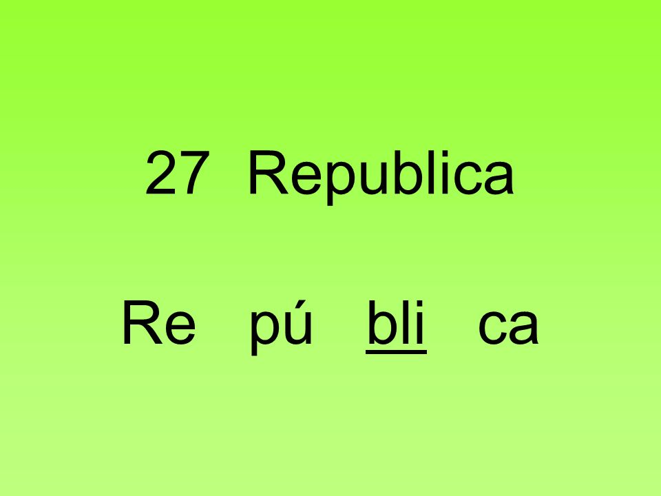 27 Republica Re pú bli ca