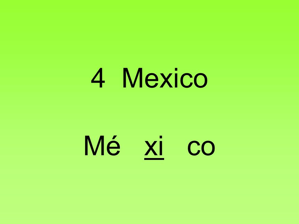 4 Mexico Mé xi co