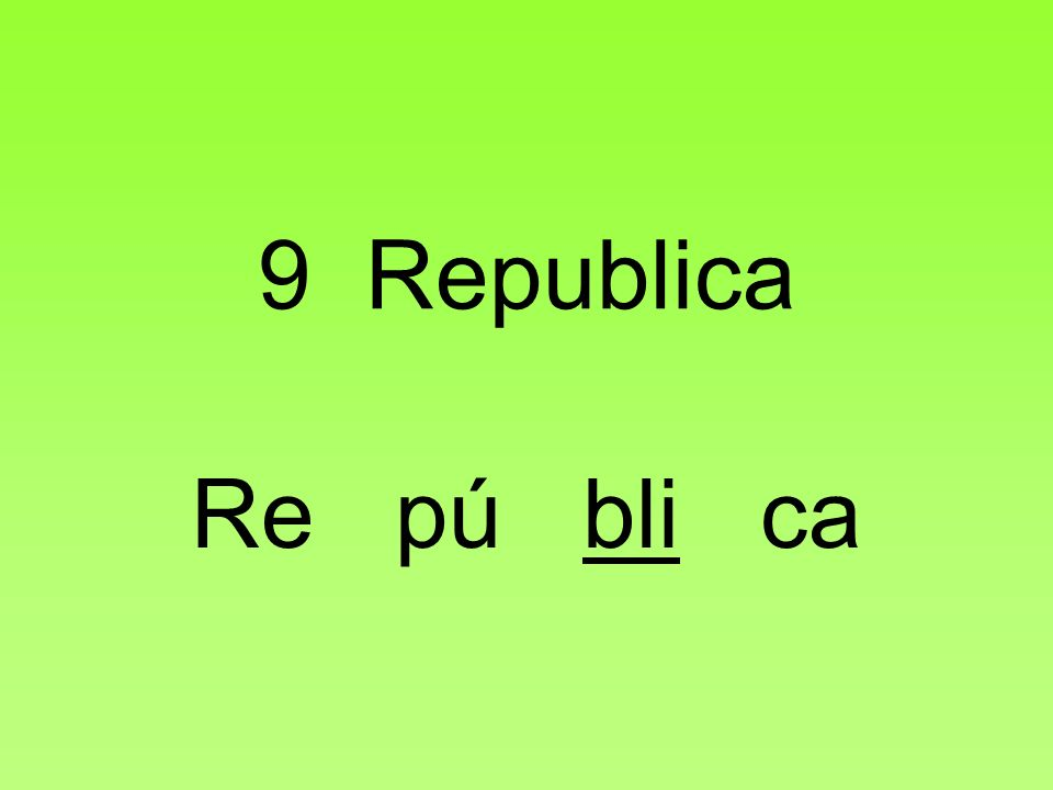 9 Republica Re pú bli ca