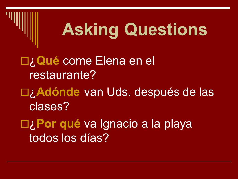 Asking Questions ¿Qué come Elena en el restaurante