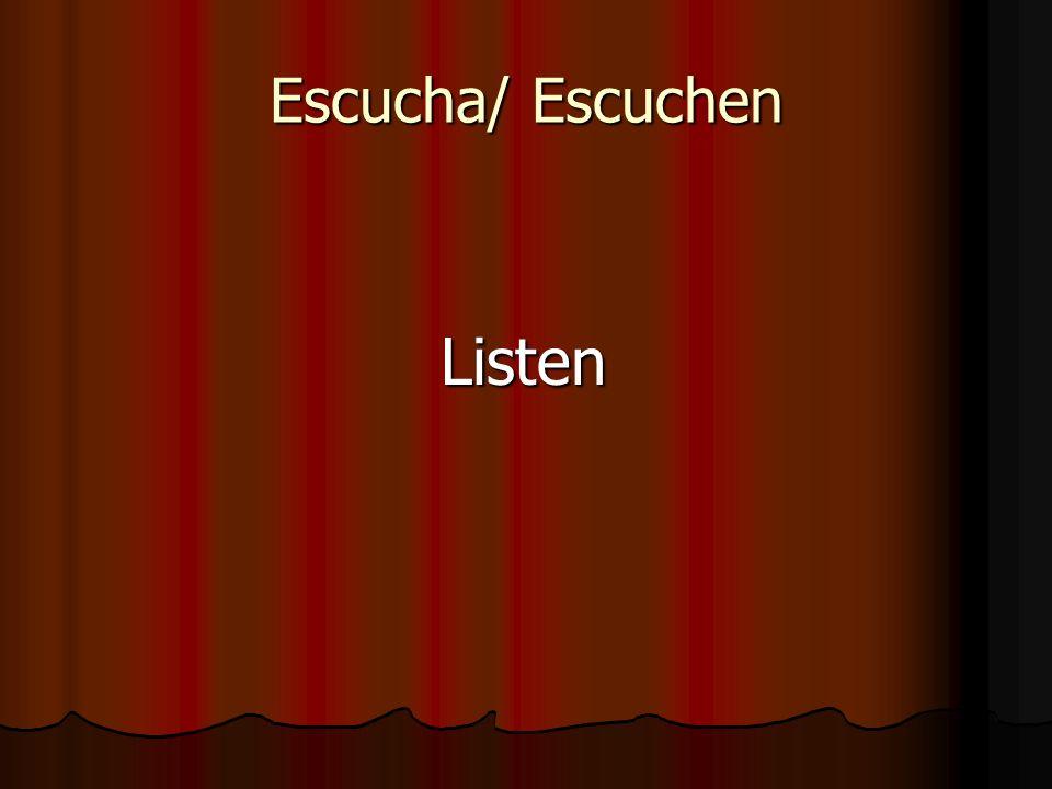 Escucha/ Escuchen Listen