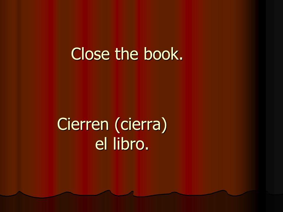 Cierren (cierra) el libro.