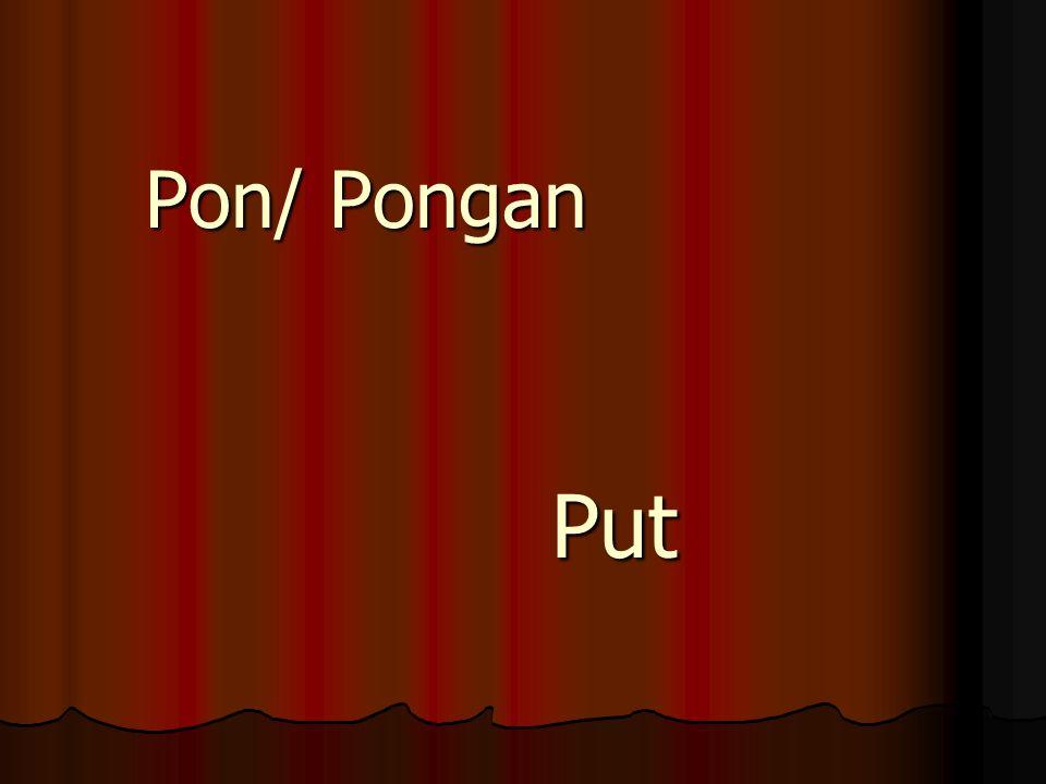 Pon/ Pongan Put