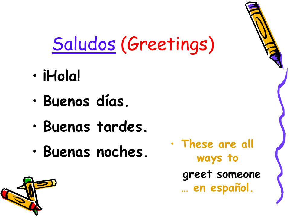 greet someone … en español.