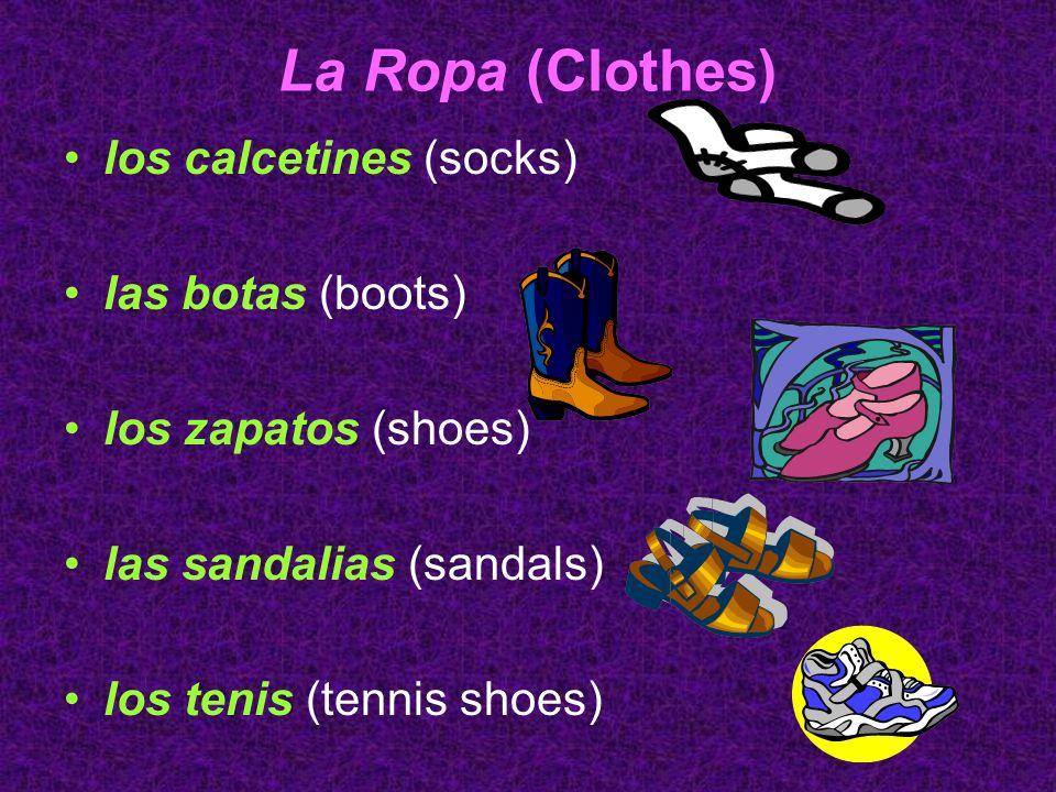 La Ropa (Clothes) los calcetines (socks) las botas (boots)