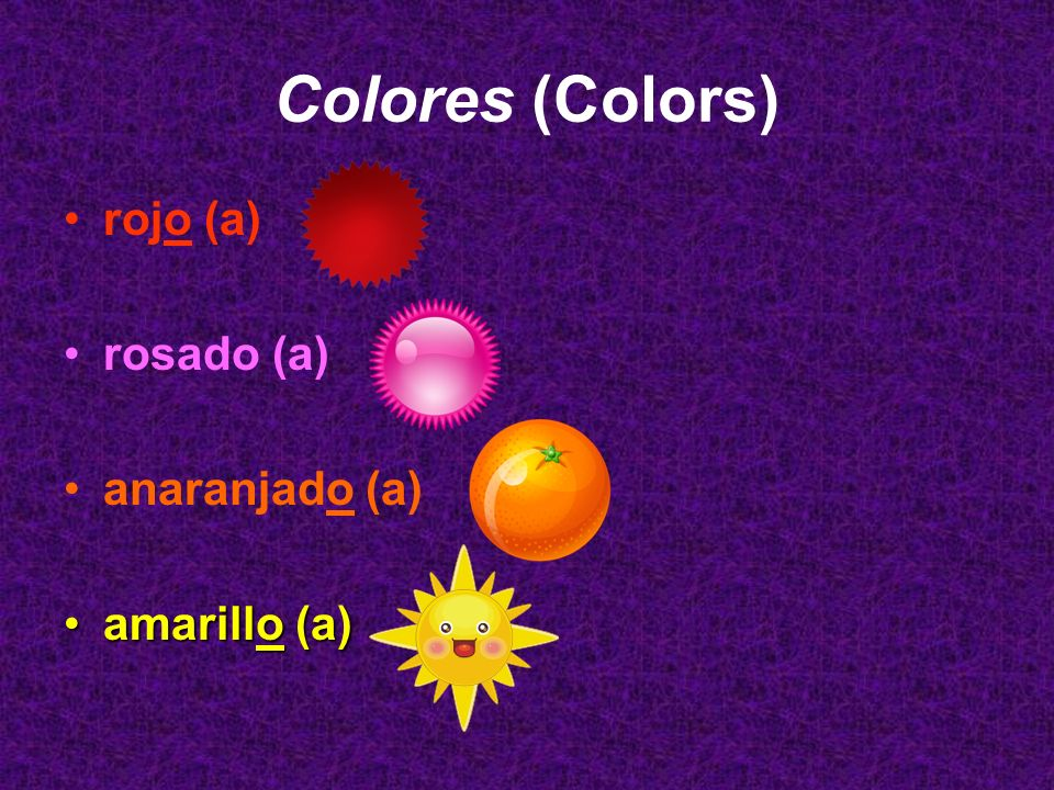 Colores (Colors) rojo (a) rosado (a) anaranjado (a) amarillo (a)