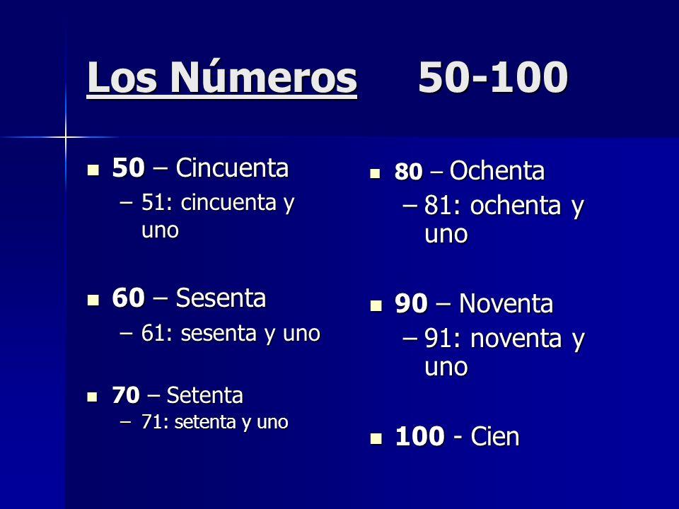Los Números 50-100 50 – Cincuenta 81: ochenta y uno 60 – Sesenta