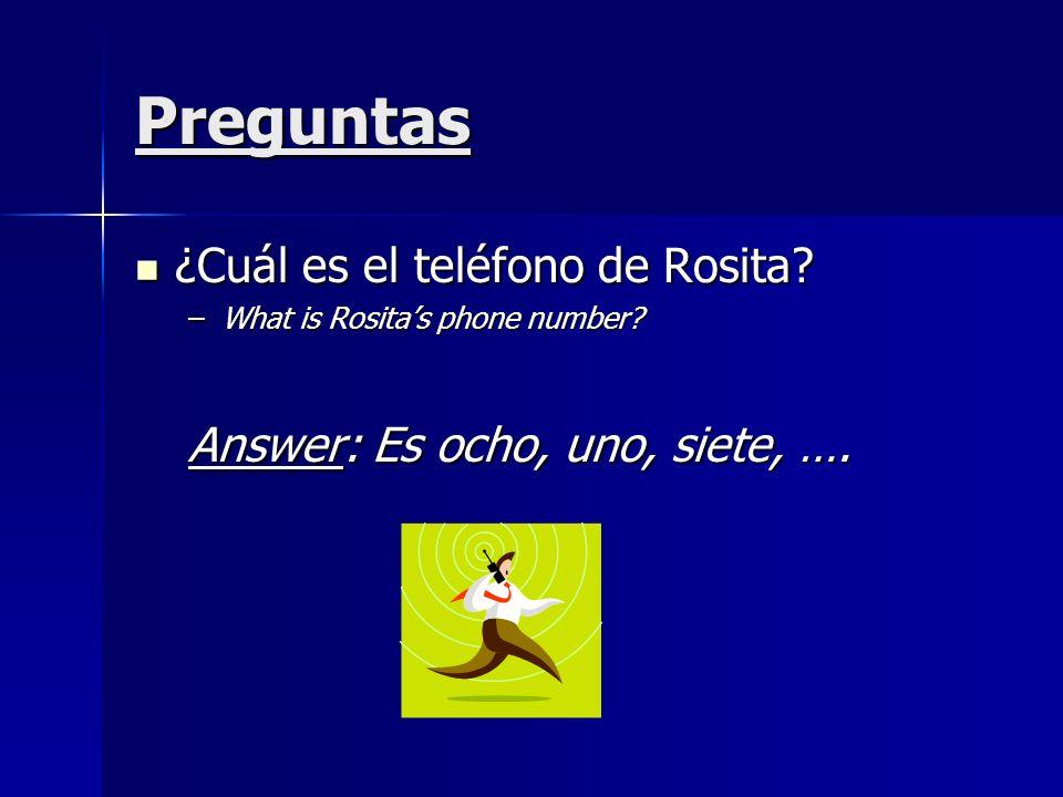 Preguntas ¿Cuál es el teléfono de Rosita