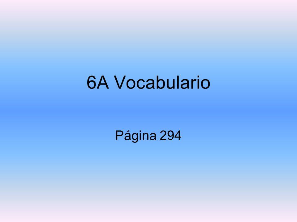 6A Vocabulario Página 294