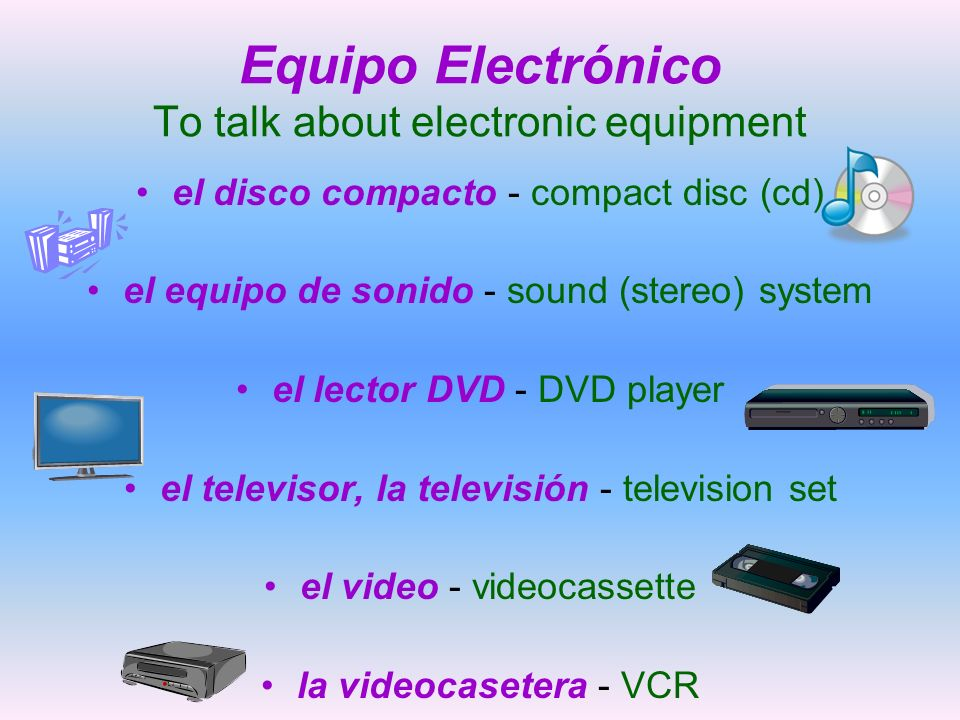 Equipo Electrónico To talk about electronic equipment