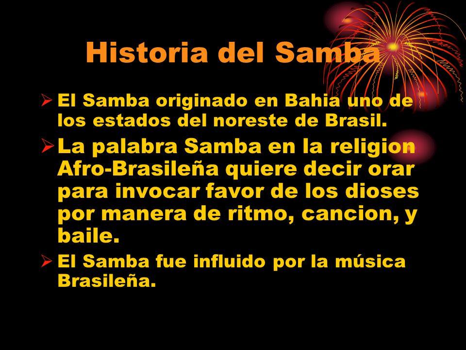 Historia del SambaEl Samba originado en Bahia uno de los estados del noreste de Brasil.