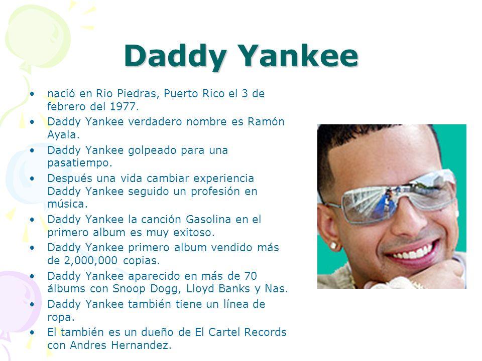 Daddy Yankee nació en Rio Piedras, Puerto Rico el 3 de febrero del 1977. Daddy Yankee verdadero nombre es Ramón Ayala.