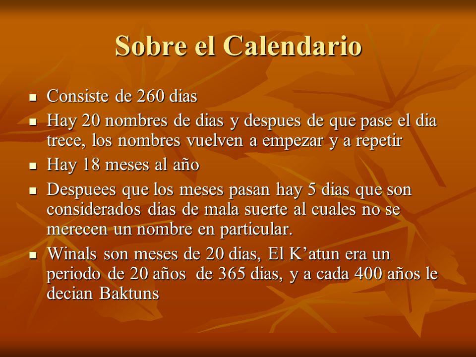 Sobre el Calendario Consiste de 260 dias