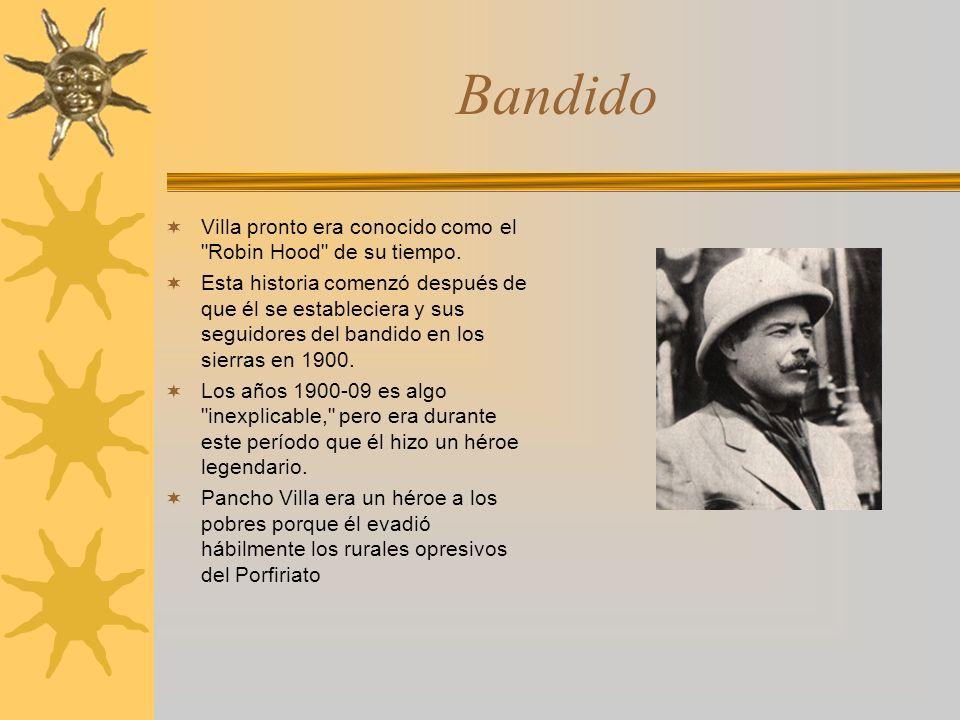 Bandido Villa pronto era conocido como el Robin Hood de su tiempo.