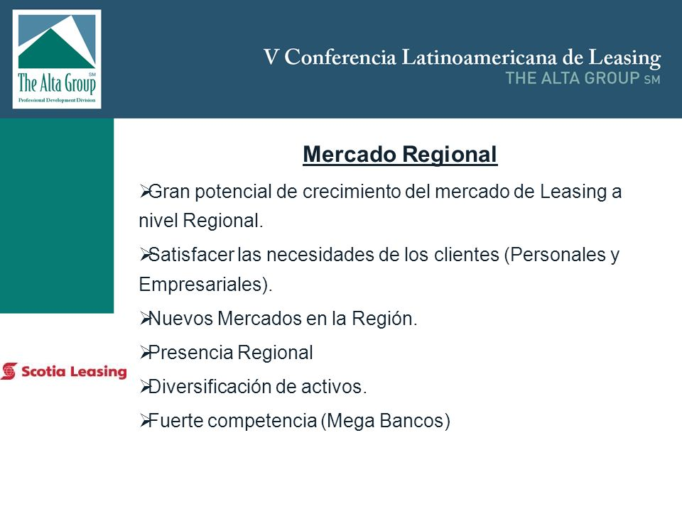 Mercado Regional Gran potencial de crecimiento del mercado de Leasing a nivel Regional.