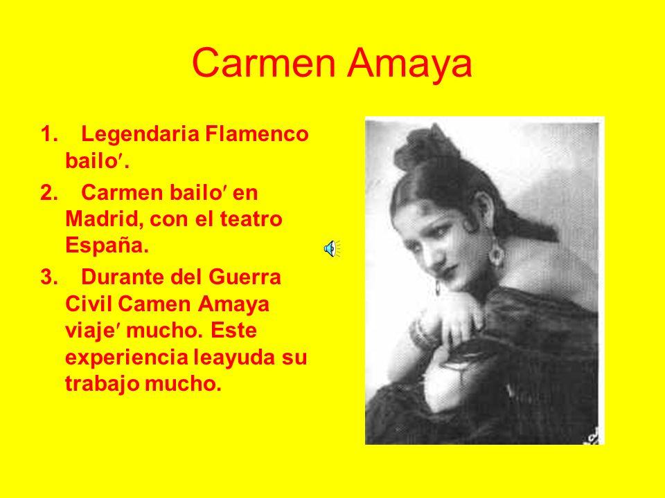 Carmen Amaya 1. Legendaria Flamenco bailo.