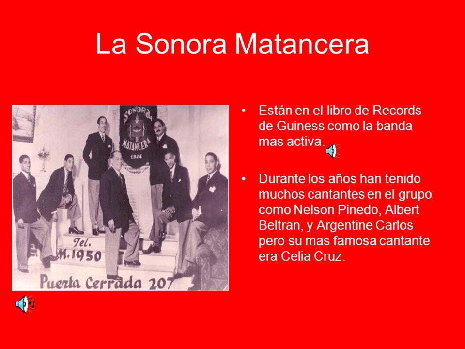 La Sonora Matancera Están en el libro de Records de Guiness como la banda mas activa.