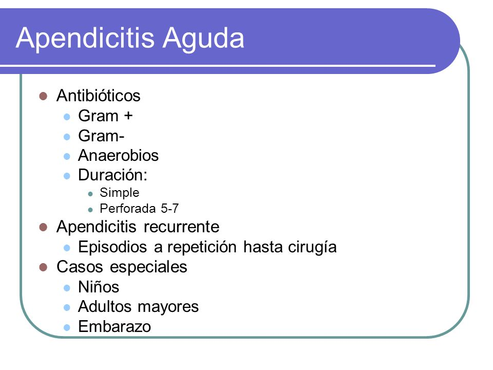 Apendicitis Aguda Antibióticos Apendicitis recurrente Casos especiales