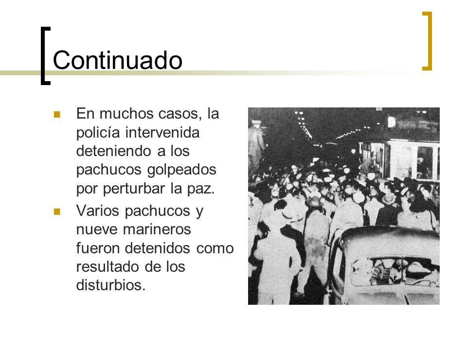 ContinuadoEn muchos casos, la policía intervenida deteniendo a los pachucos golpeados por perturbar la paz.