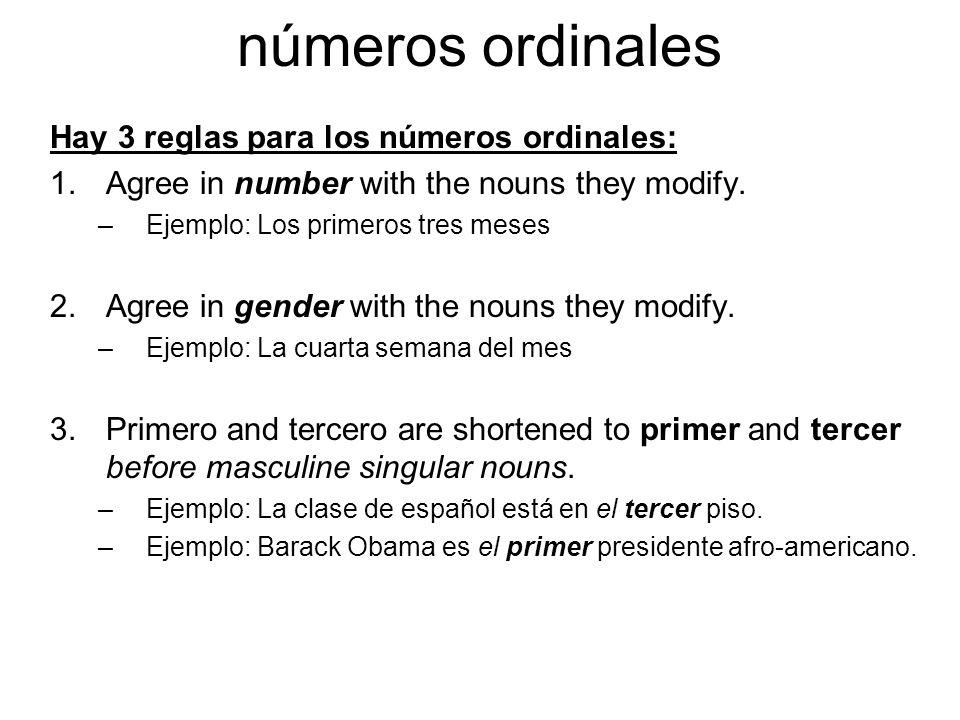 números ordinales Hay 3 reglas para los números ordinales: