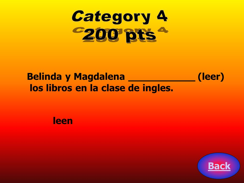 Category 4 200 pts Belinda y Magdalena ___________ (leer)
