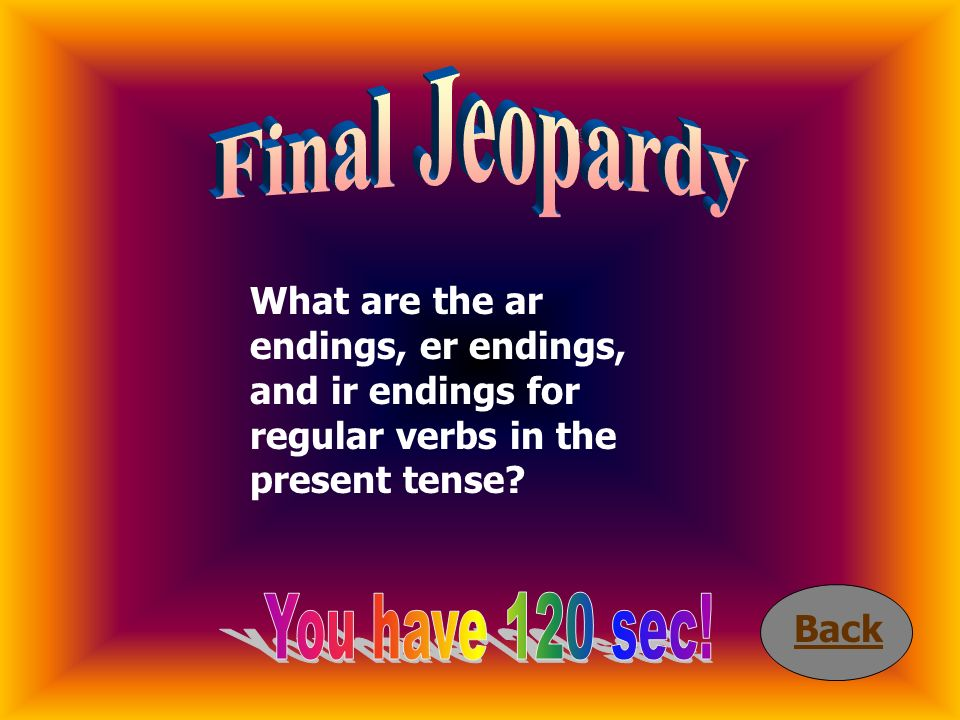 Final Jeopardy Time is up! You have 120 sec!