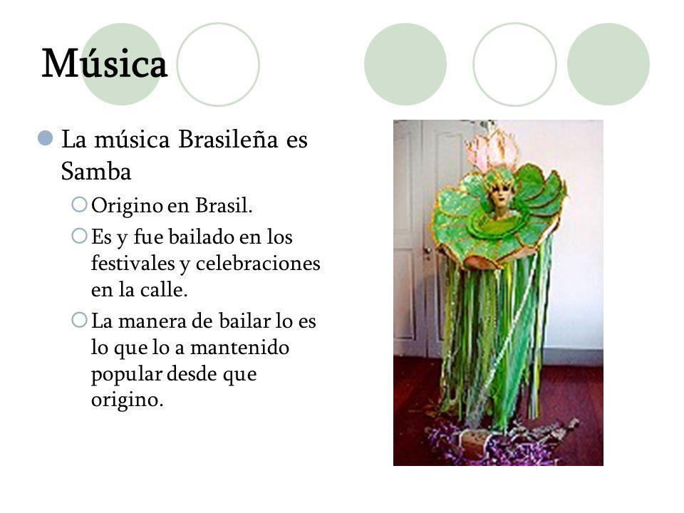 Música La música Brasileña es Samba Origino en Brasil.