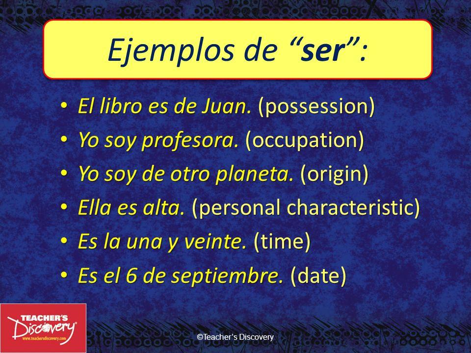 Ejemplos de ser : El libro es de Juan. (possession)