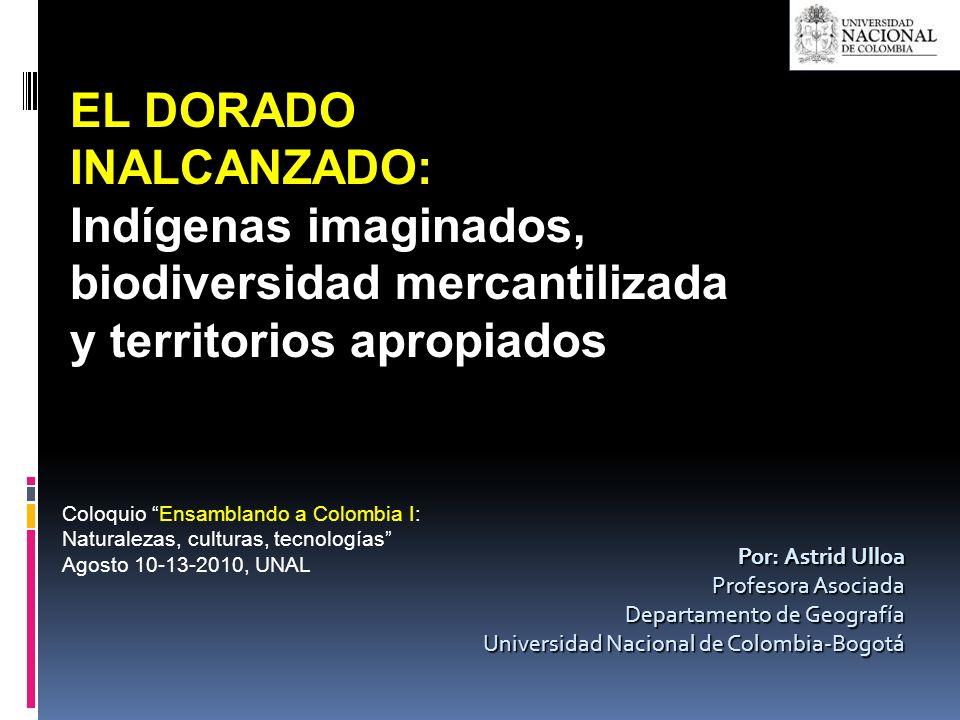 EL DORADO INALCANZADO: Indígenas imaginados, biodiversidad mercantilizada y territorios apropiados