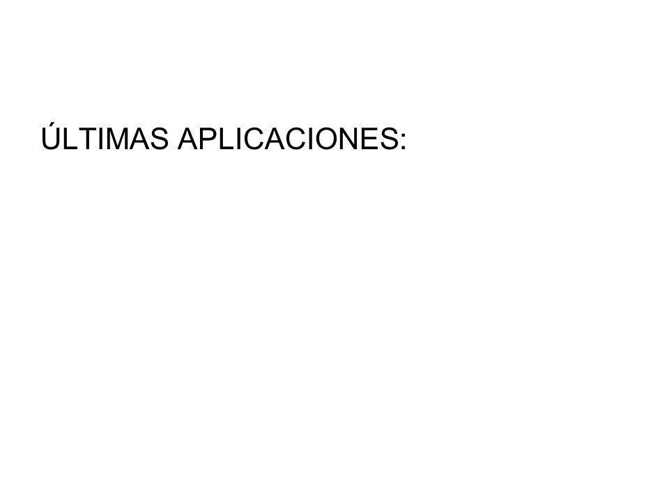 ÚLTIMAS APLICACIONES:
