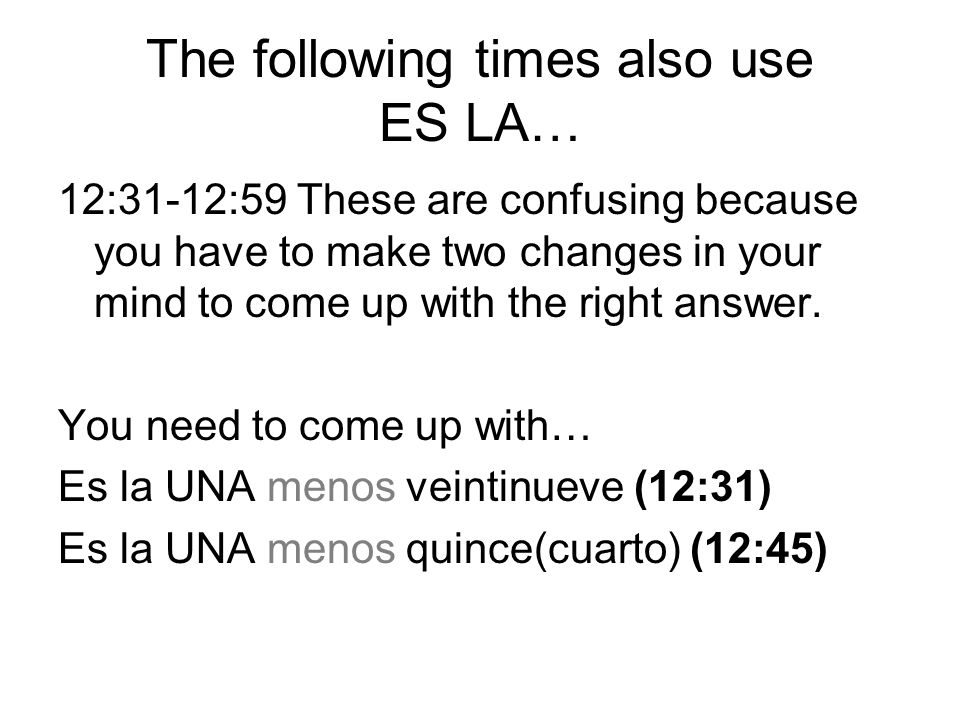 The following times also use ES LA…