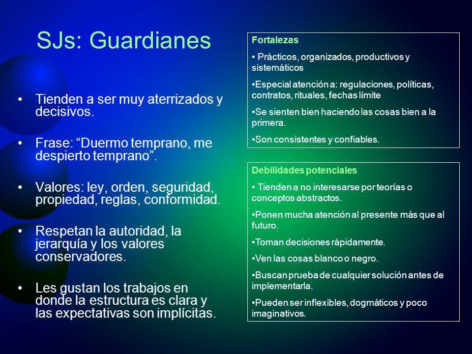 SJs: Guardianes Tienden a ser muy aterrizados y decisivos.