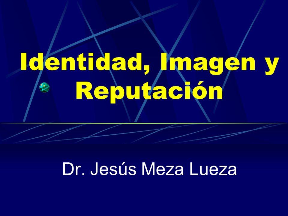 Identidad, Imagen y Reputación