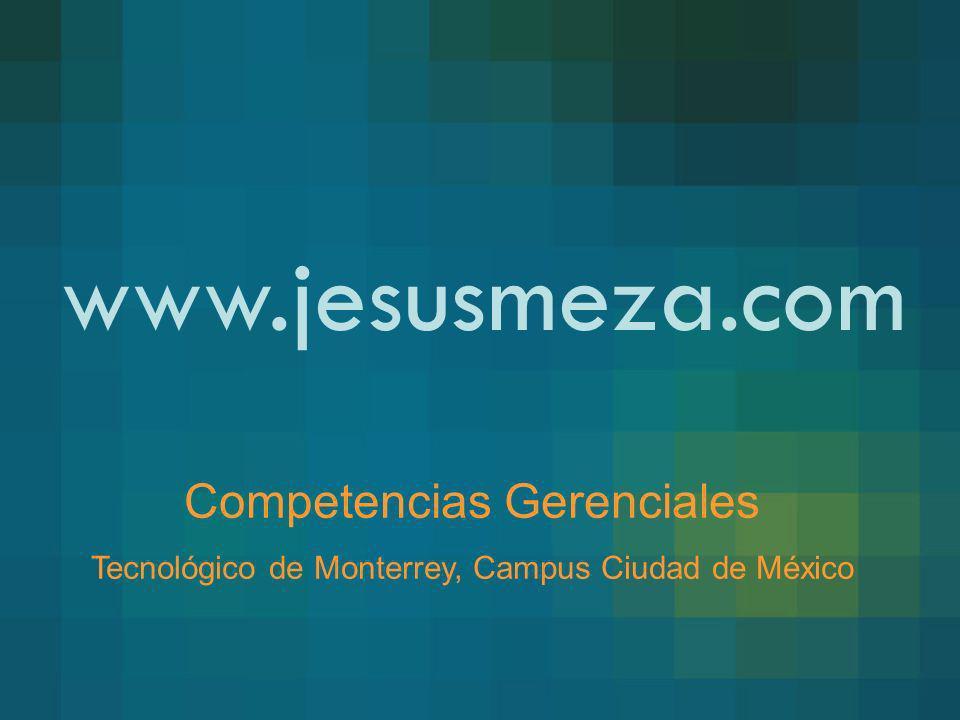 www.jesusmeza.com Competencias Gerenciales