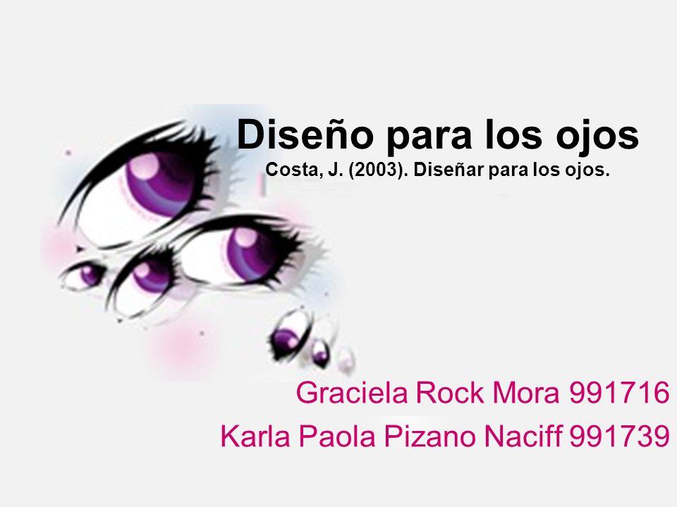 Diseño para los ojos Costa, J. (2003). Diseñar para los ojos.