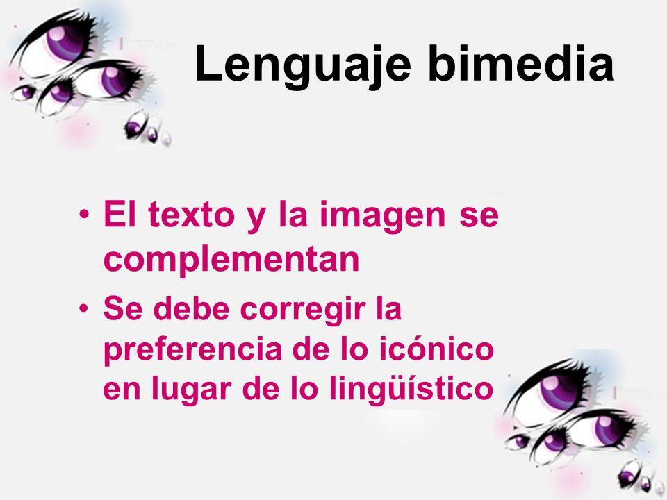 Lenguaje bimedia El texto y la imagen se complementan