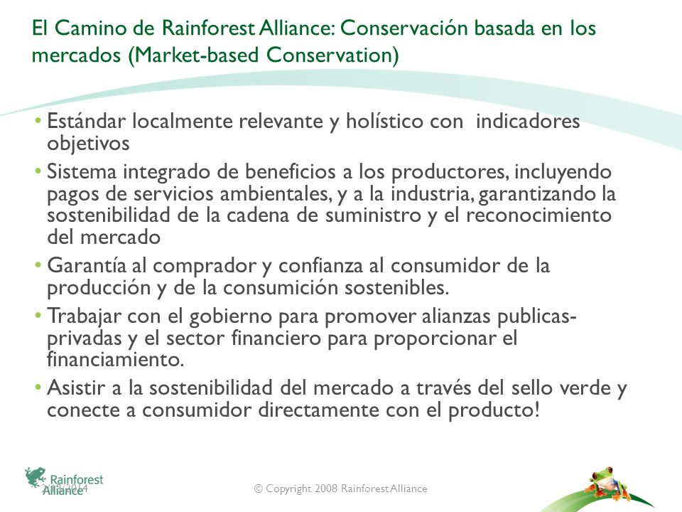 © Copyright 2008 Rainforest Alliance