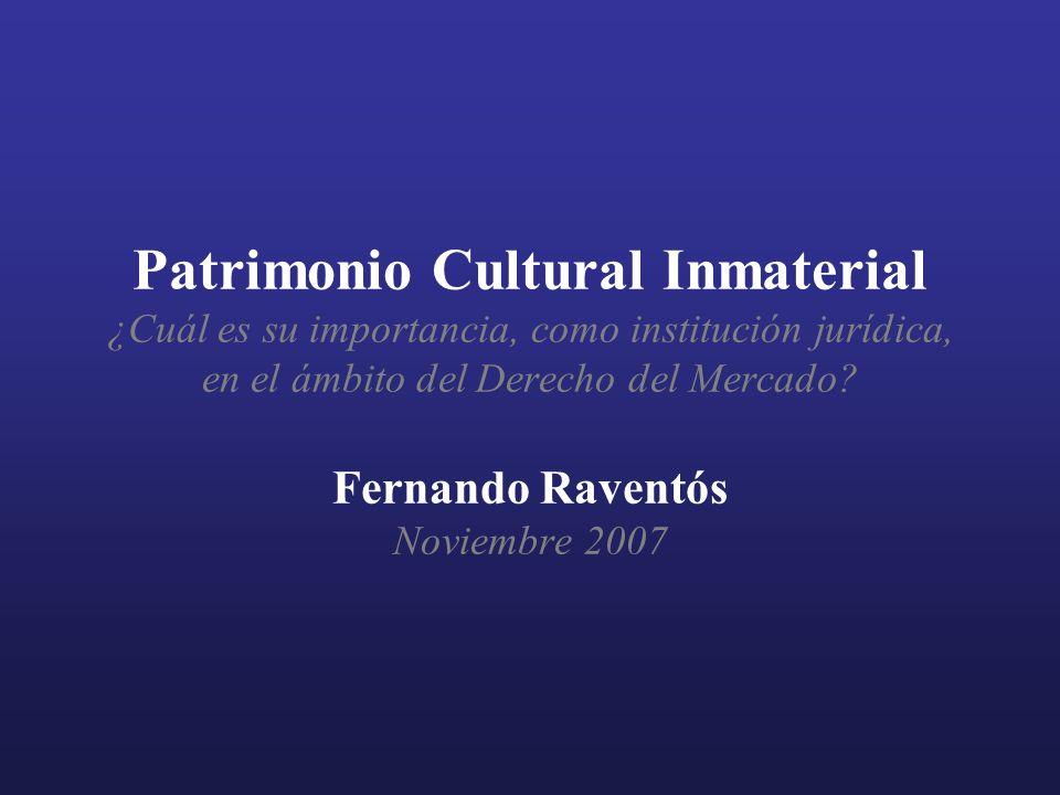 Patrimonio Cultural Inmaterial ¿Cuál es su importancia, como institución jurídica, en el ámbito del Derecho del Mercado.