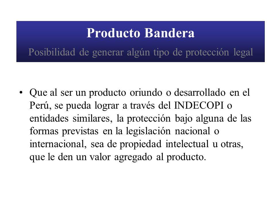 Producto Bandera Posibilidad de generar algún tipo de protección legal