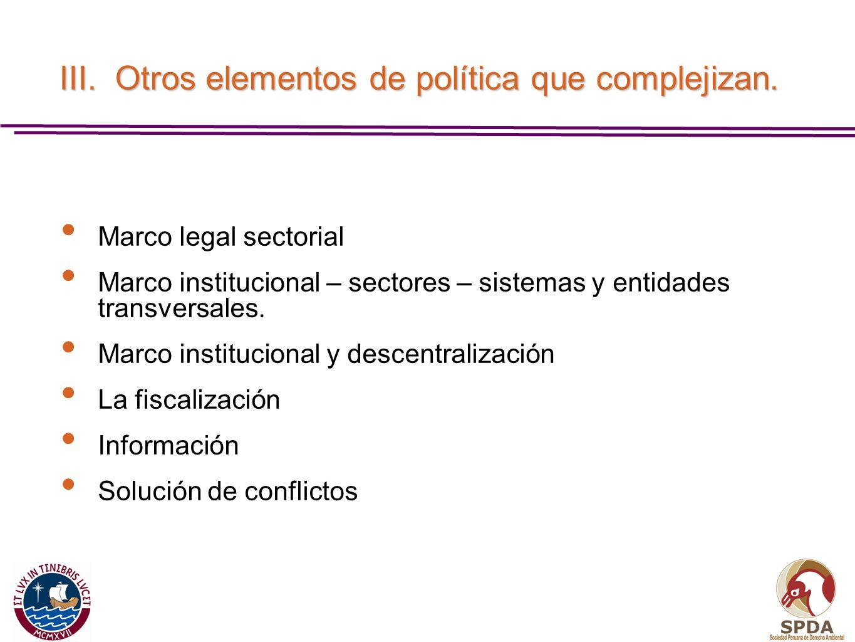 III. Otros elementos de política que complejizan.