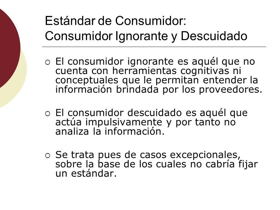 Estándar de Consumidor: Consumidor Ignorante y Descuidado