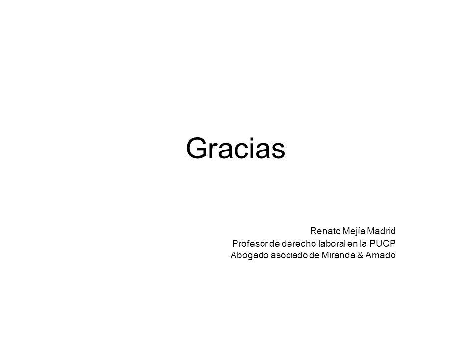Gracias Renato Mejía Madrid Profesor de derecho laboral en la PUCP