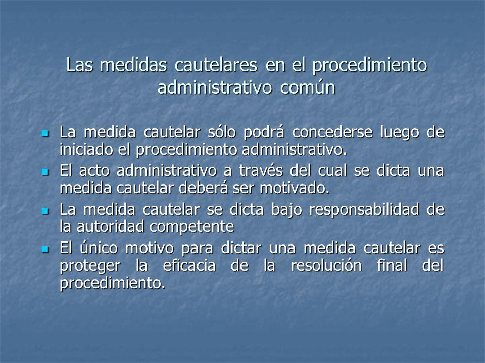 Las medidas cautelares en el procedimiento administrativo común