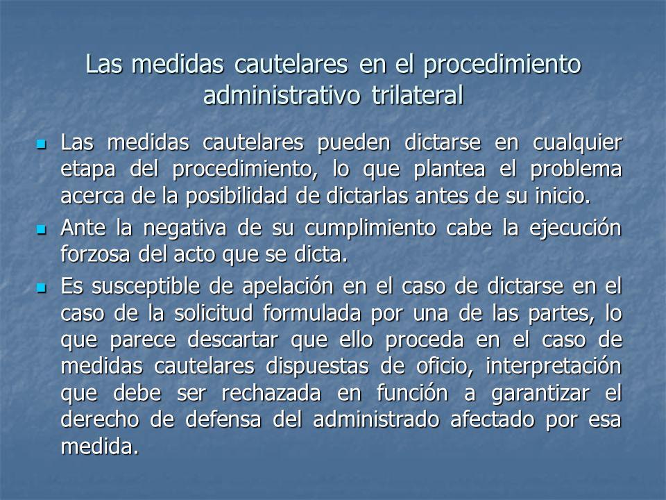 Las medidas cautelares en el procedimiento administrativo trilateral