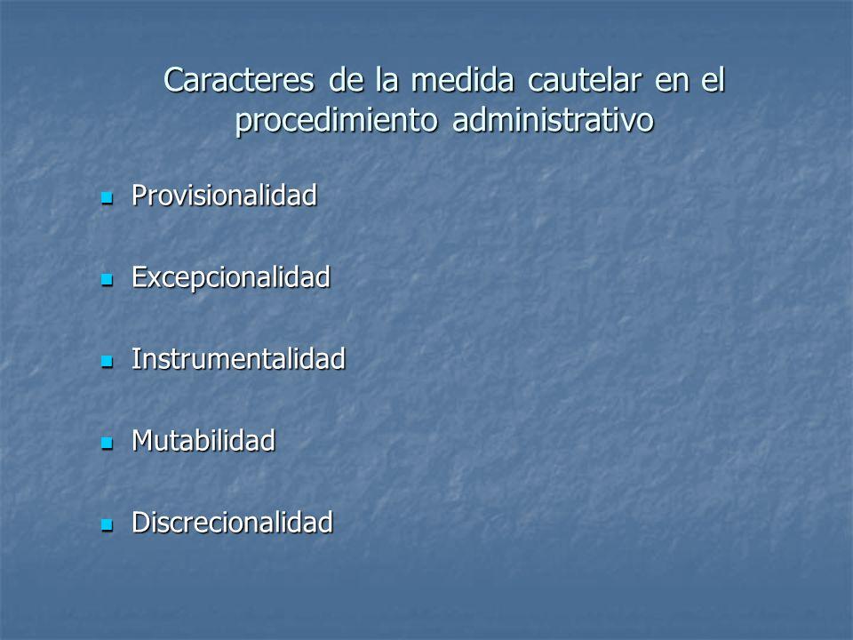 Caracteres de la medida cautelar en el procedimiento administrativo