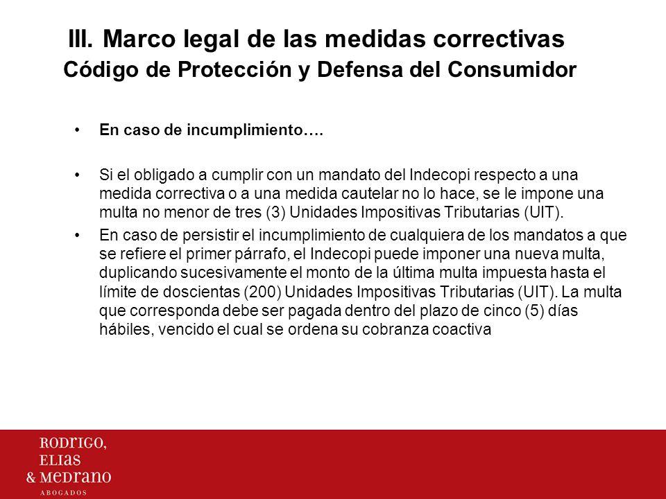 III. Marco legal de las medidas correctivas Código de Protección y Defensa del Consumidor