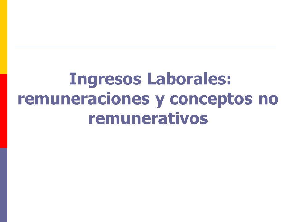 Ingresos Laborales: remuneraciones y conceptos no remunerativos
