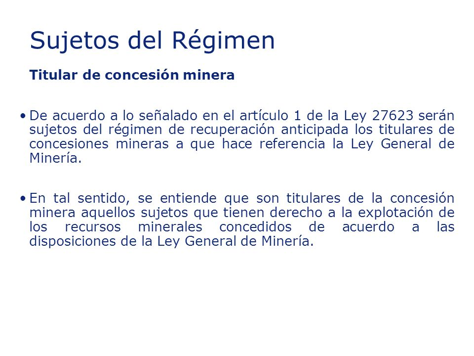 Insert section title Sujetos del Régimen Titular de concesión minera
